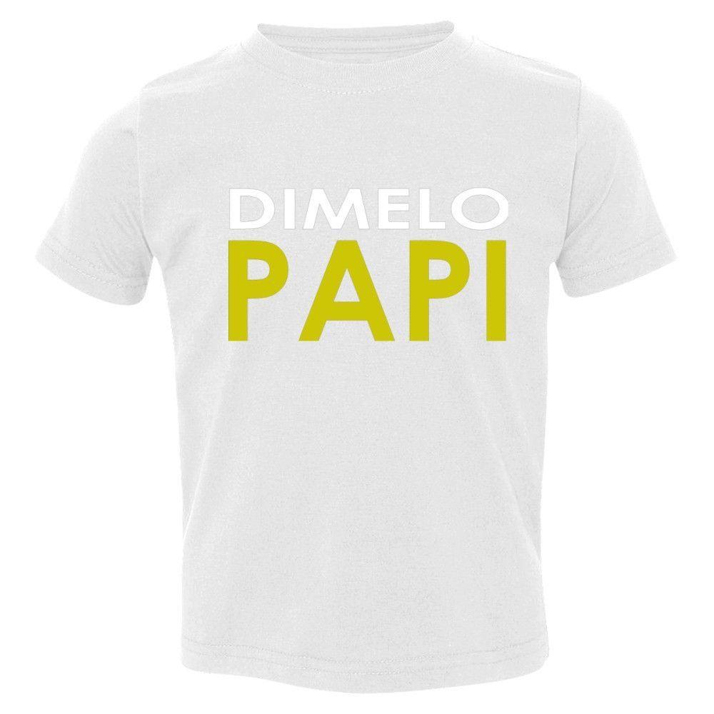 Dimelo Papi` Toddler T-shirt