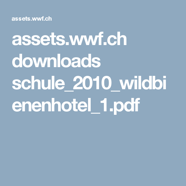 assets.wwf.ch downloads schule_2010_wildbienenhotel_1.pdf