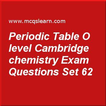Practice test on periodic table o level cambridge chemistry o level practice test on periodic table o level cambridge chemistry o level cambridge chemistry quiz 62 urtaz Choice Image