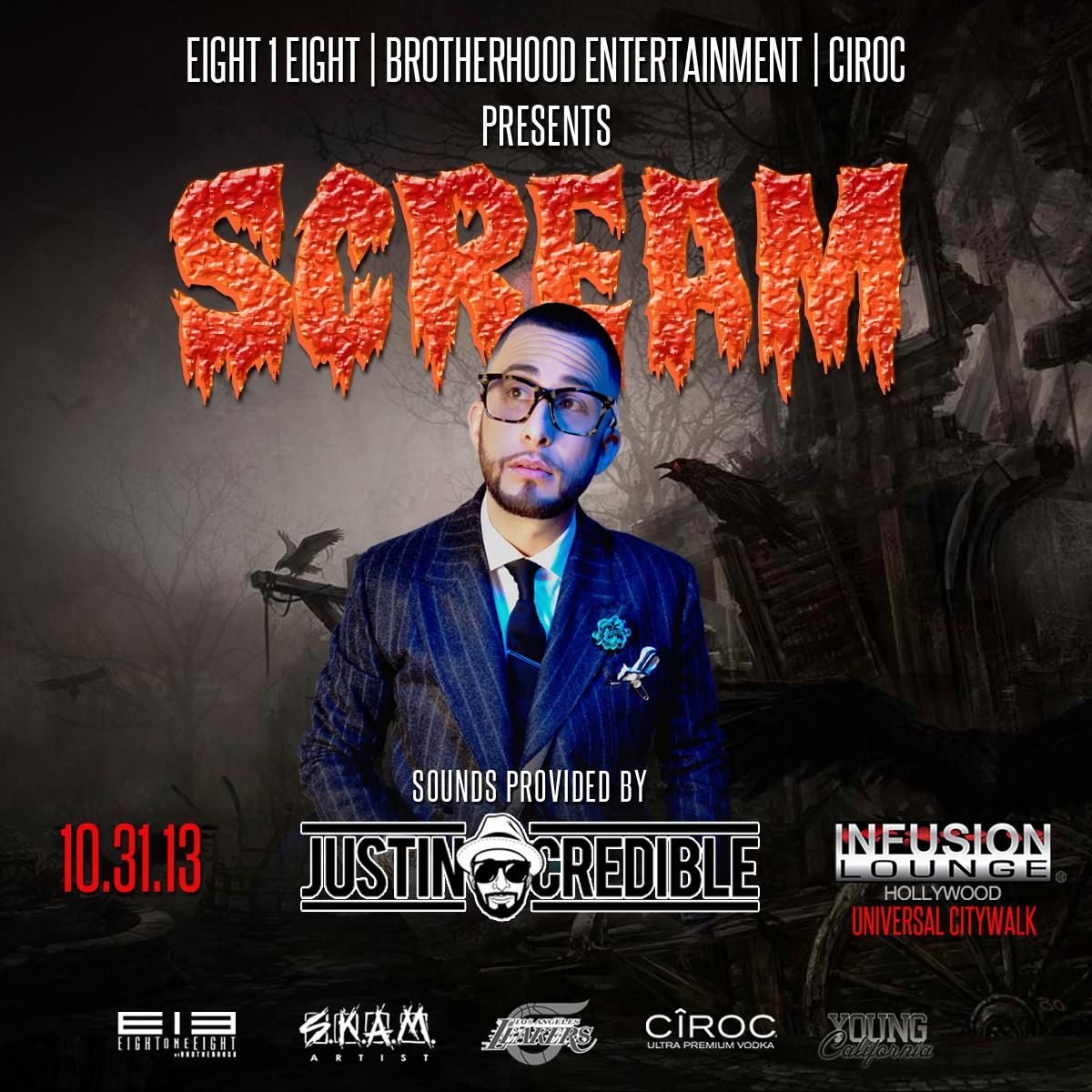 Scream Halloween 2013 Party at Infusion Lounge, Los Angeles, CA. Grab your tickets now.  Artists: S.K.A.M. Artist, LA LEAKER & Power 106s JUSTIN CREDIBLE w/ Power 106s Yessi Ortiz & Young California's DJ Carisma & Dre Sinatra  Date & Time: Thursday, October 31, 2013, 08:00PM  Age: 21+ Dress Code: Fly & Trendy Dress Code  Location: Infusion Lounge 1000 Universal Studios Blvd Ste. 208, Los Angeles, CA, 91608 United States