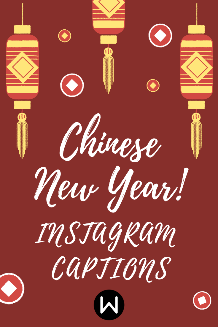 Best Instagram Captions For Chinese New Year New Year Captions Instagram Captions Good Instagram Captions