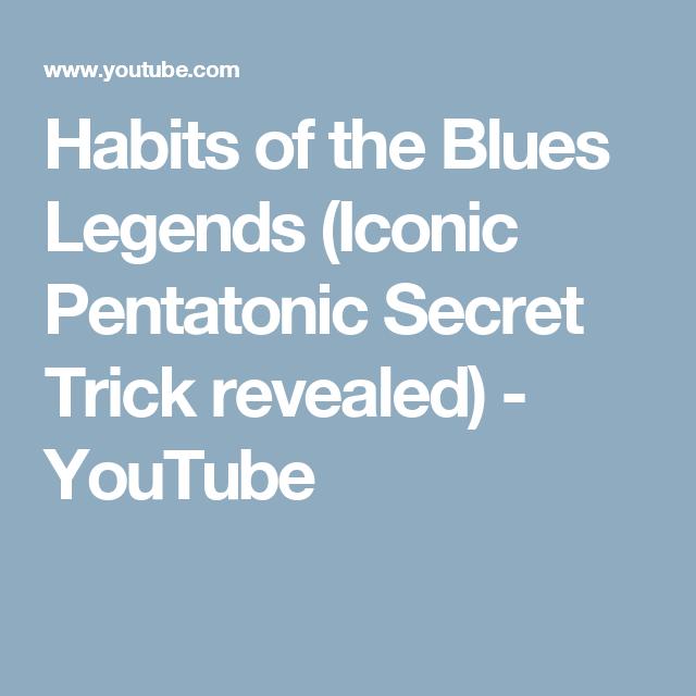 Habits of the Blues Legends (Iconic Pentatonic Secret Trick revealed) - YouTube