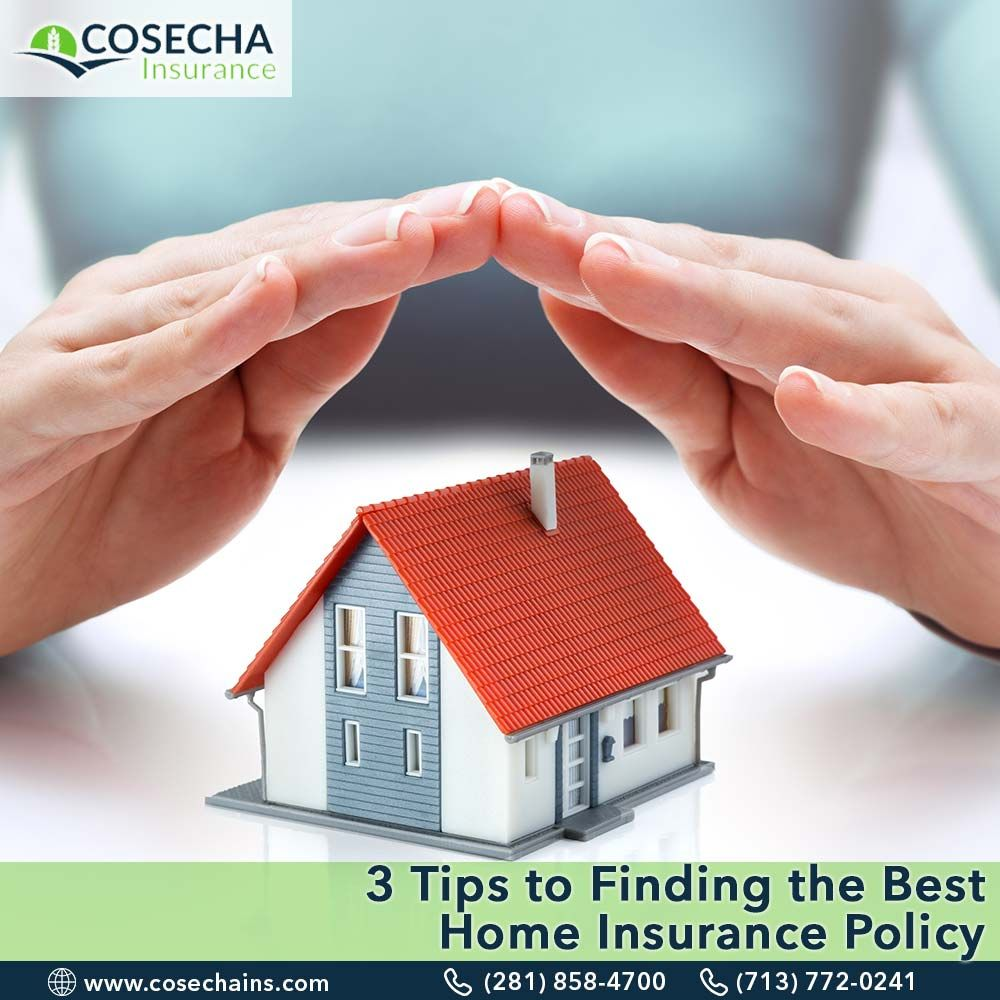 3 tips to finding the best homeinsurance policy home