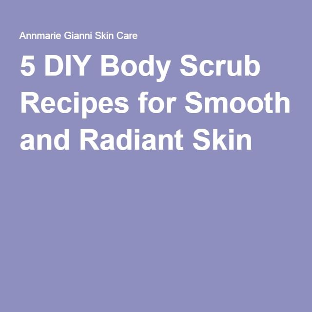 5 DIY Body Scrub Recipes for Smooth and Radiant Skin