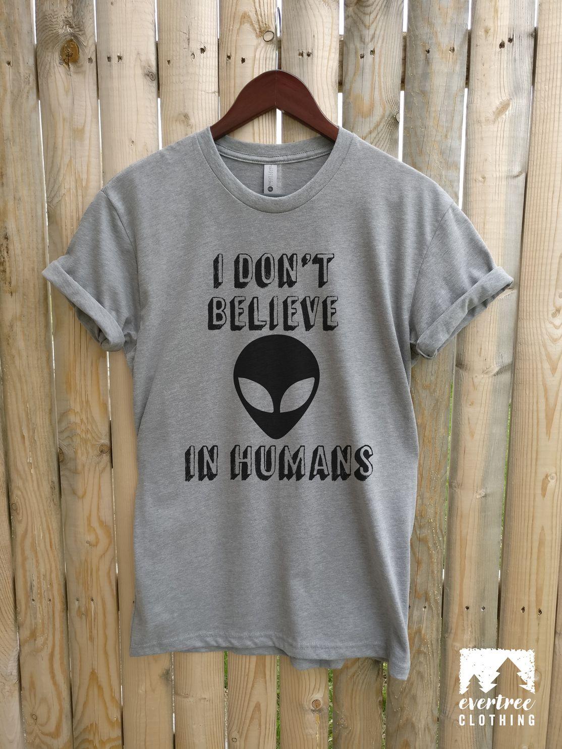 I Don T Believe In Humans T Shirt Ladies Unisex Crewneck T Shirt