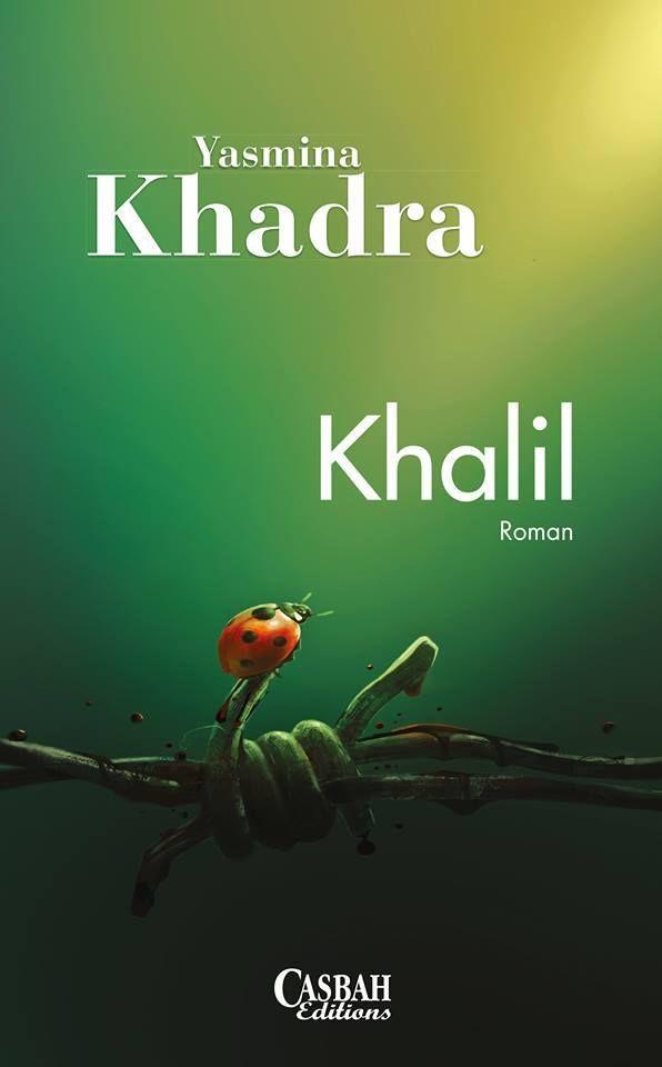 Telecharger Khalil De Yasmina Khadra En Pdf Gratuit C Est Un Excellent Roman De Cet Ecrivain Algerien Pdf Roman Livre Bouquin Roman Books Romans