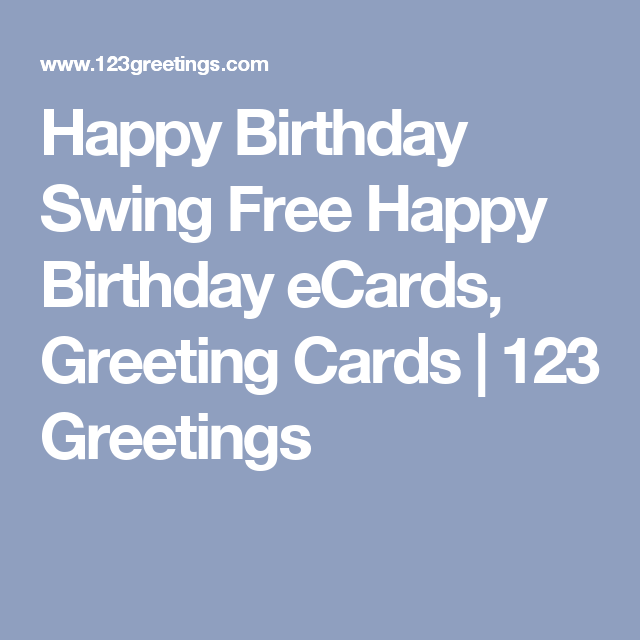 Happy birthday swing free happy birthday ecards greeting cards birthdays happy birthday swing free happy birthday ecards bookmarktalkfo Choice Image