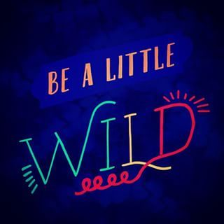 Be a little wild! We hope you're enjoying your weekend! Xoxo- Bridgette and Mike #earmarksocialgoods #weekends #bealittlewild #wild #wildandfree #art #design #typography