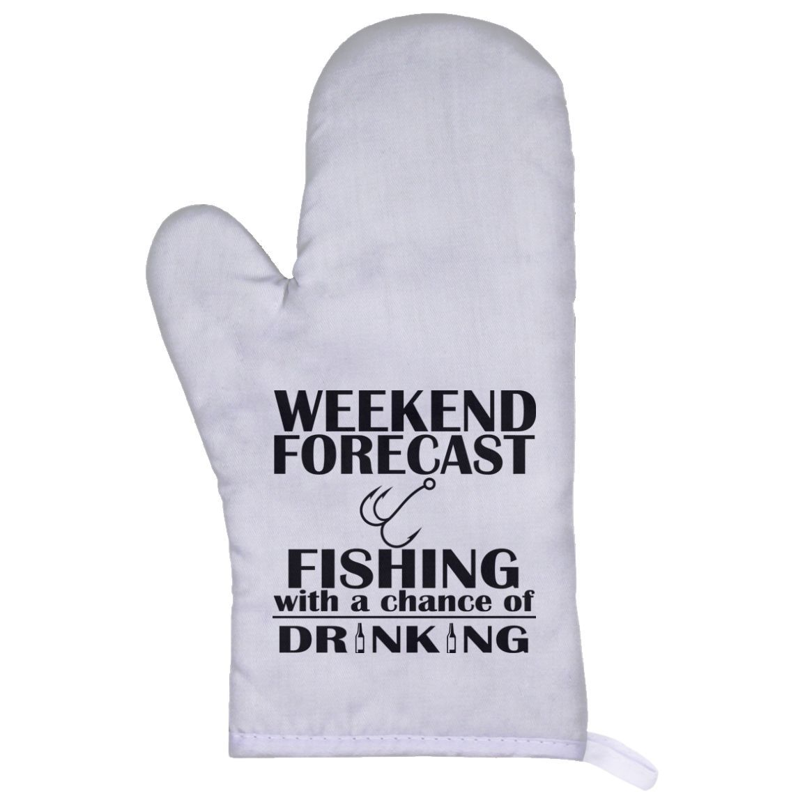 Weekend Forecast Fishing With A Chance Of Drinking Oven Mitts