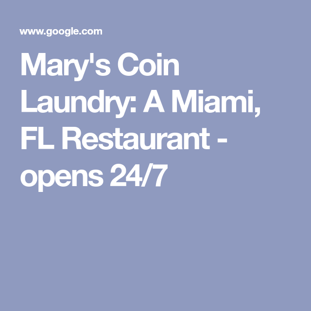 Mary S Coin Laundry A Miami Fl Restaurant Opens 24 7 Coin