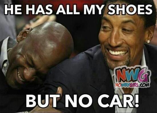 Jordan Memes: He Has All My Shoes But No Car