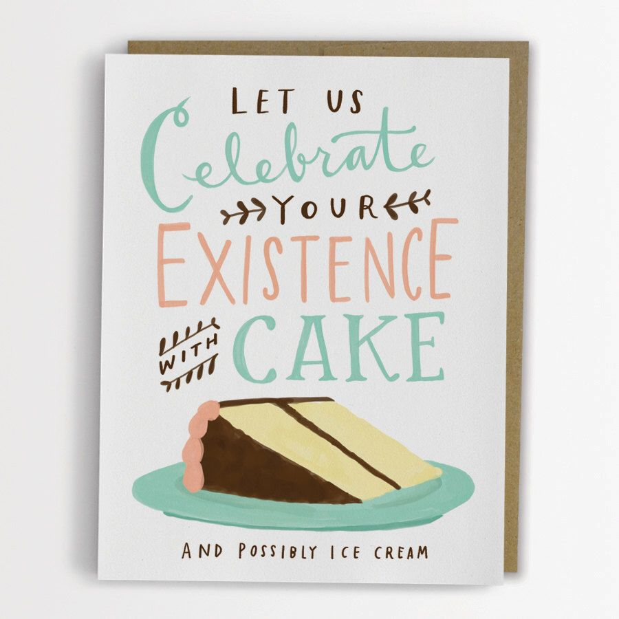 Celebrate your existence with cake birthday card by emily mcdowell celebrate your existence with cake birthday card by emily mcdowell no 133 c m4hsunfo