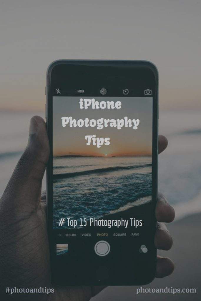 3 Smartphone Photography Tips For Casual Photographers: Smartphone Photography Tips And Tricks
