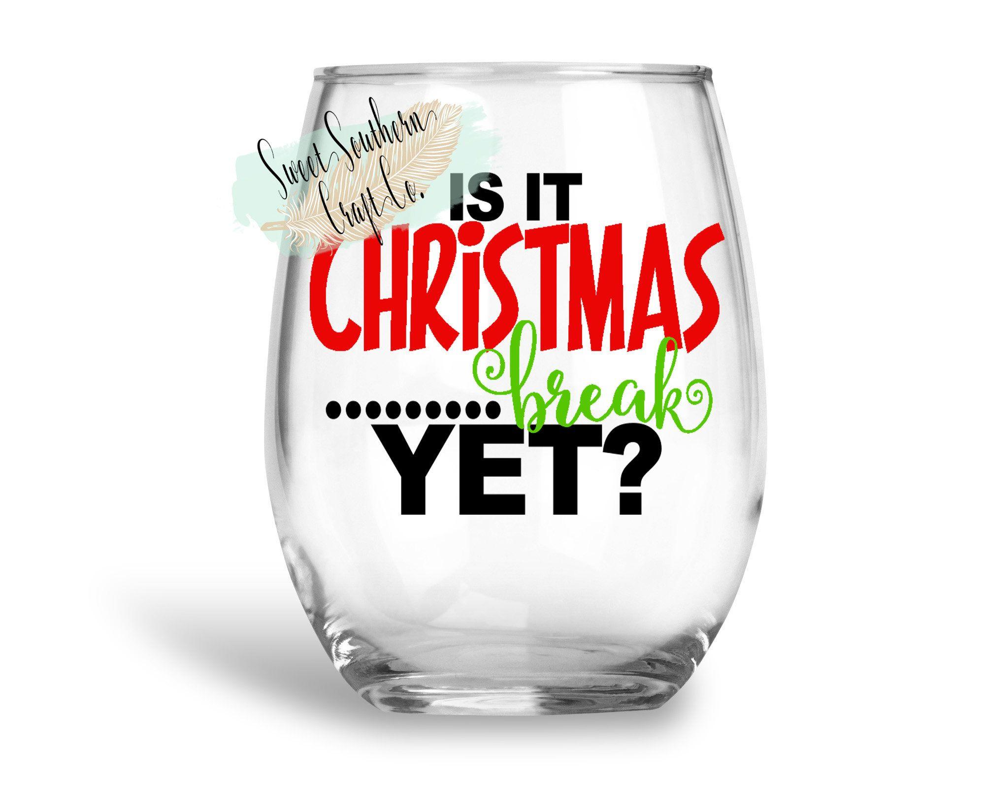 Free Shippingis It Christmas Break Yet Wine Glass Etsy Wine Glass Decals Funny Wine Glass Christmas Wine