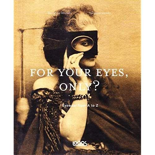 For your eyes, only? Storia degli occhiali dalla A alla Z