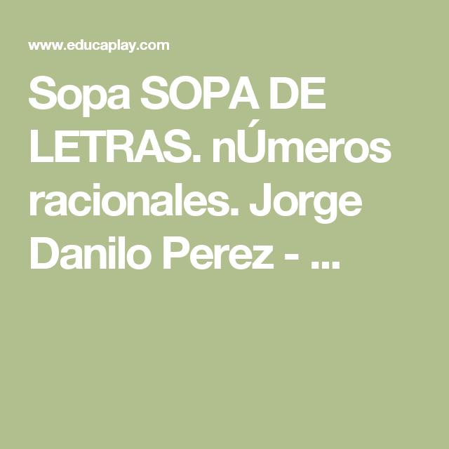 Sopa SOPA DE LETRAS. nÚmeros racionales. Jorge Danilo Perez - ...