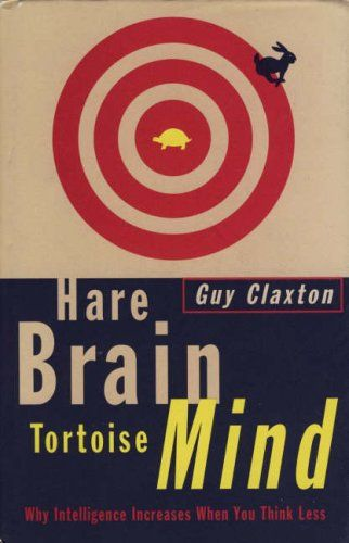 Hare Brain Tortoise Mind Why Intelligence Increases Whe Social Emotional Intelligence Mindfulness Emotional Intelligence