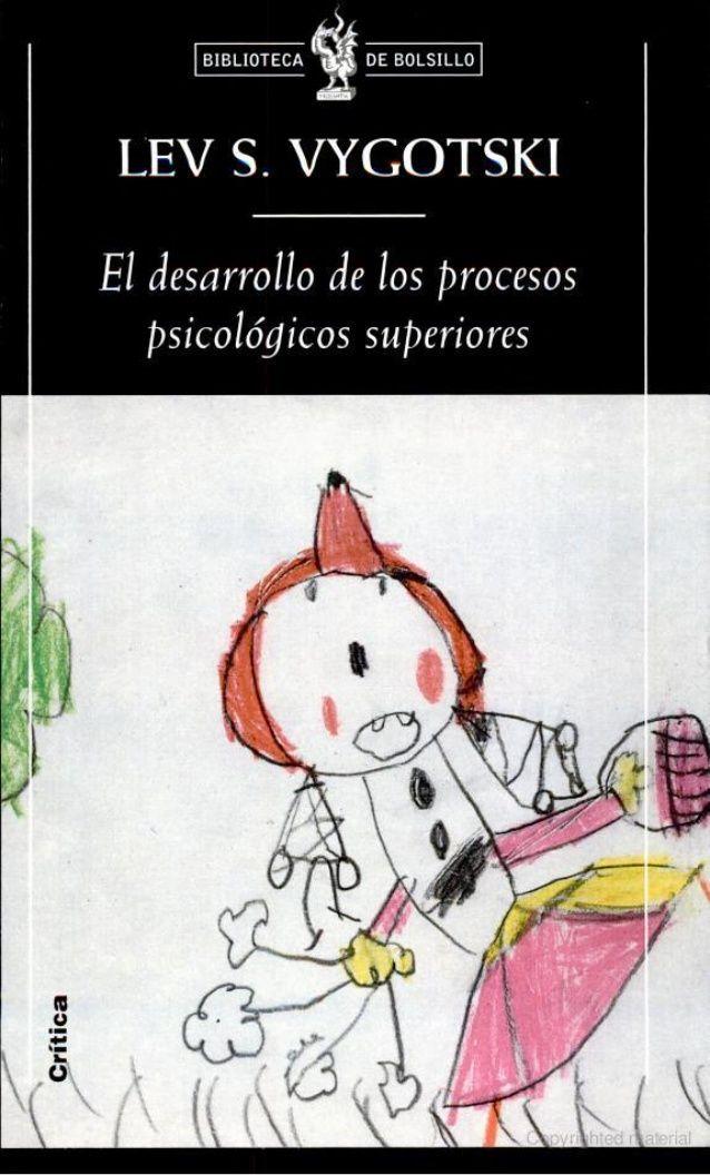 El Desarrollo De Los Procesos Psicologicos Superioresvygotsky Teorias Del Aprendizaje Psicologia Psicologia Pdf
