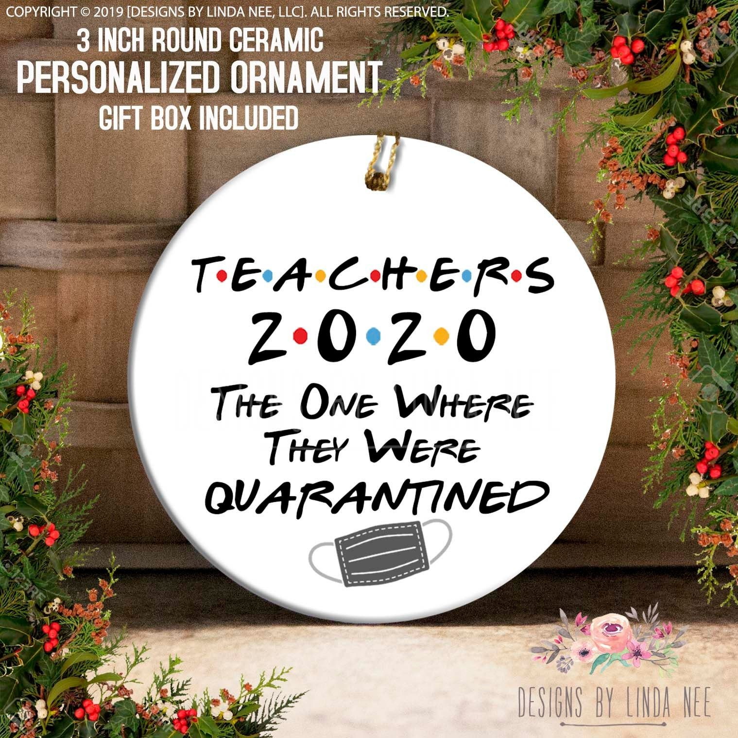 Teachers 2020 The One Where They Were Quarantined Christmas 2020 Ornament Friends Tv Show Ornament Quarantine Gift Essential Gift