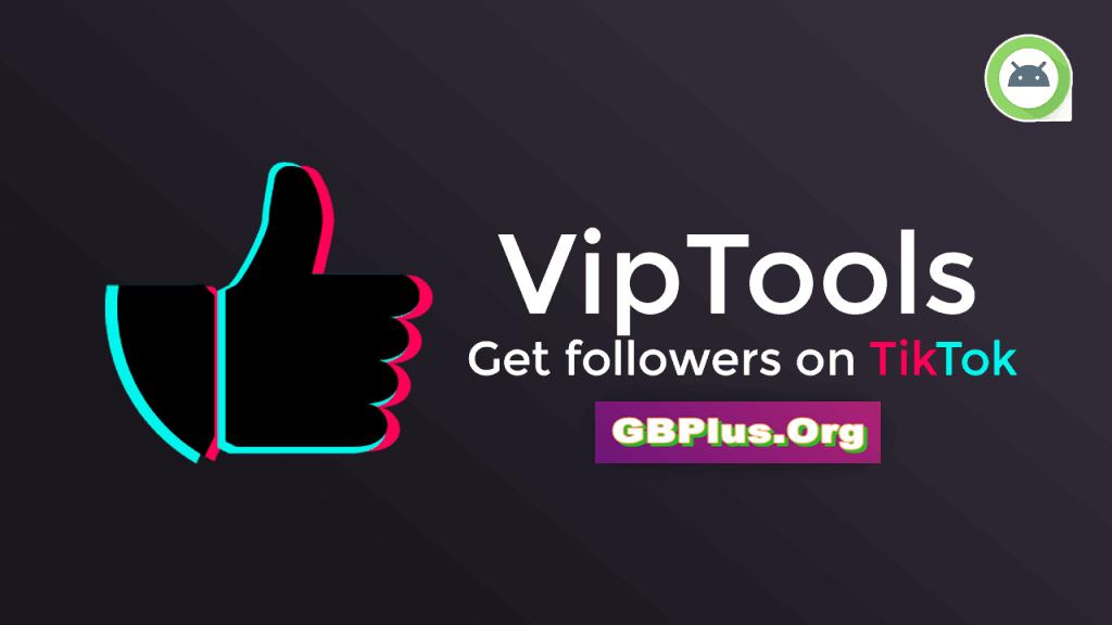 Viptools Apk 1 0 Tiktok Auto Followers For Andriod Free Download