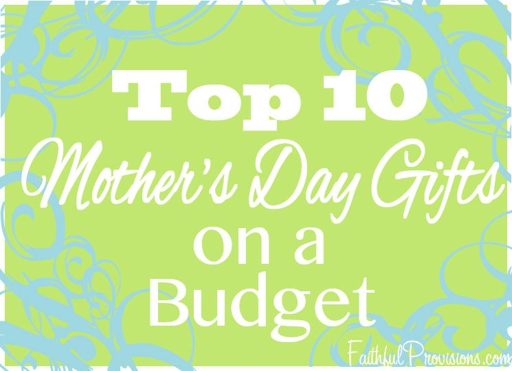 Top 10 Mother S Day Gifts