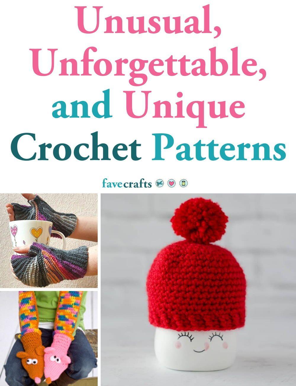 35 Unusual, Unforgettable, and Unique Crochet Patterns ...
