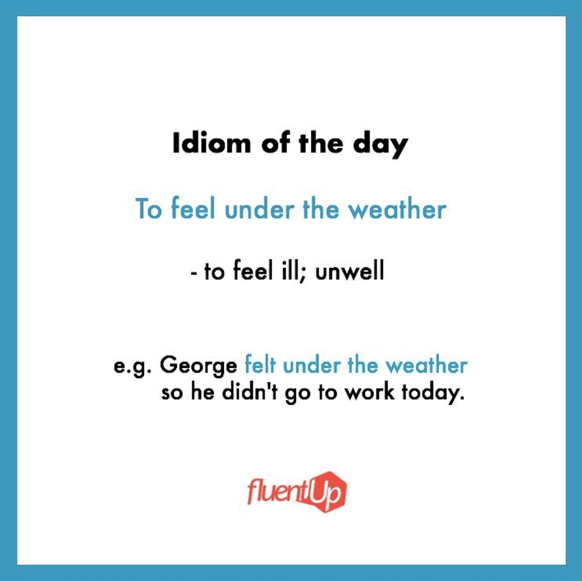 Check Out Today S Idiom Idiomoftheday Idiom Idioms