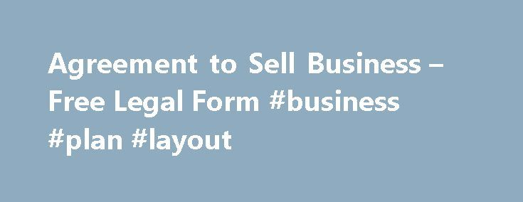 Agreement to Sell Business u2013 Free Legal Form #business #plan - business agreement form