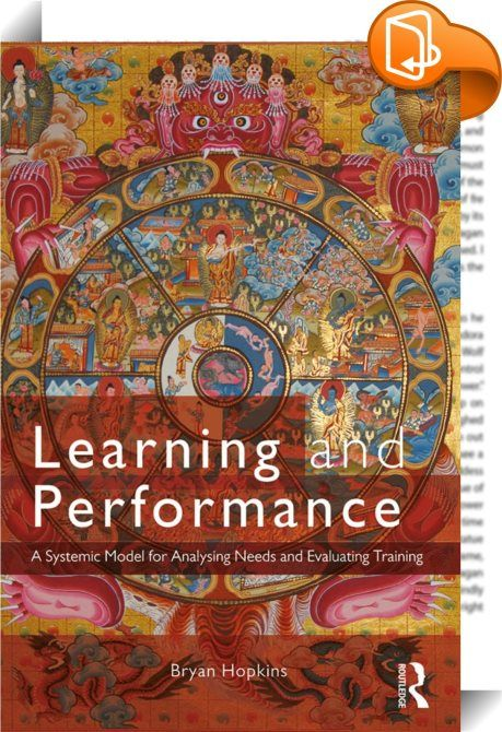 Learning and Performance  Changing work roles, greater emphasis on - needs analysis