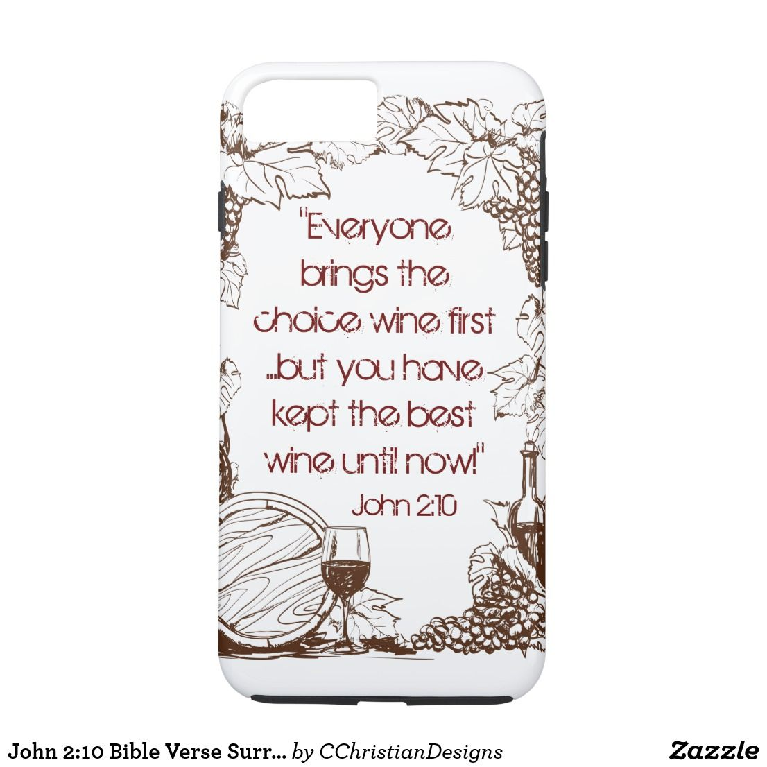 competitive price 2cd78 632e5 John 2:10 Bible Verse Surrounded by Grape Vines Case-Mate iPhone ...