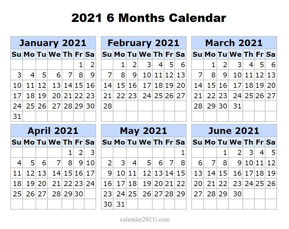 Printable 6 Month Calendar 2021 2021 6 Months Printable Calendar | Printable calendar, Calendar