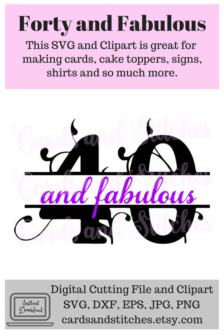 this 40 and fabulous svg digital cutting file and clipart is perfect for making cards signs cake toppers glass blocks and so much more  [ 735 x 1102 Pixel ]