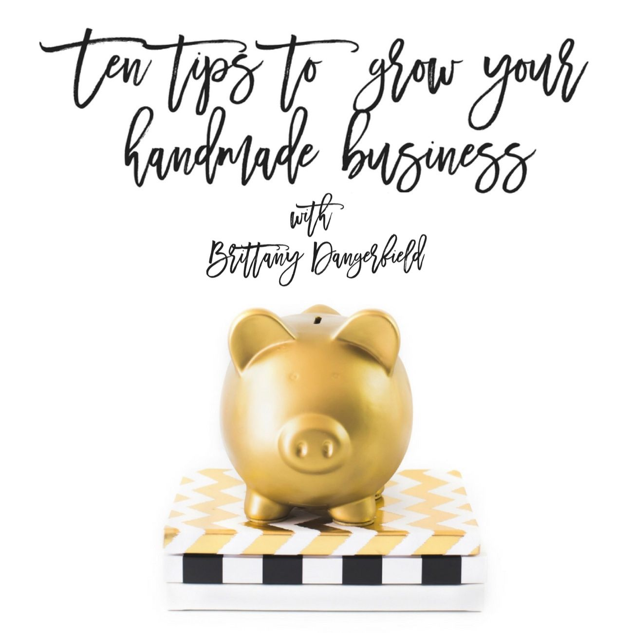 Guest Post 10 tips for handmade businesses with Brittany