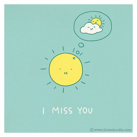 We miss you to Sun!