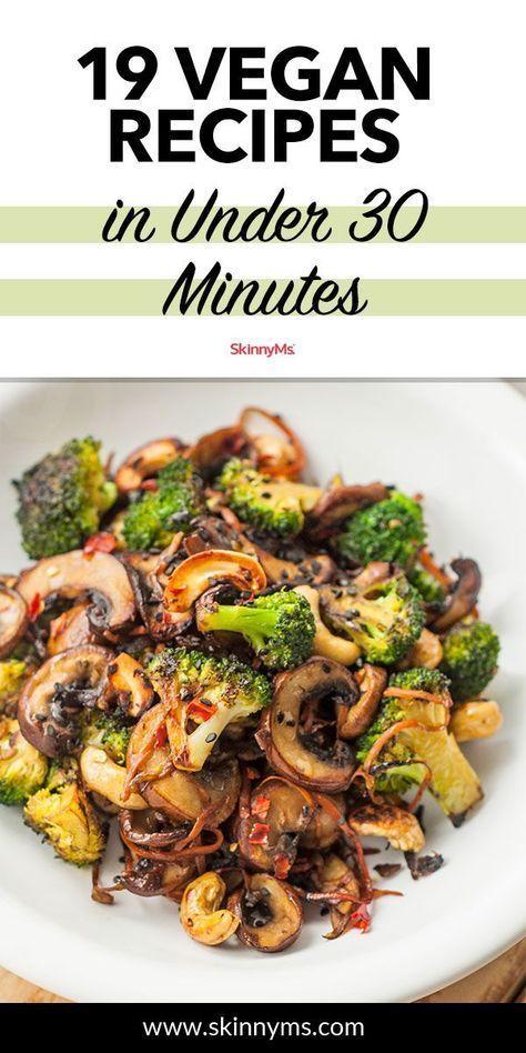 19 vegane Abendessen Rezepte in weniger als 30 Minuten | Abendessen auf pflanzlicher Basis  – Rezepte für ein schnelles Mittagesssen