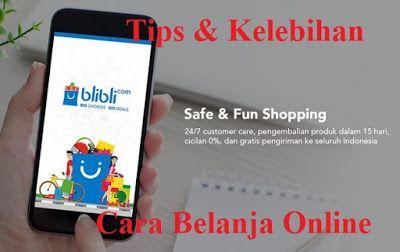 Tips Dan Kelebihan Cara Belanja Online Di Blibli.com ...