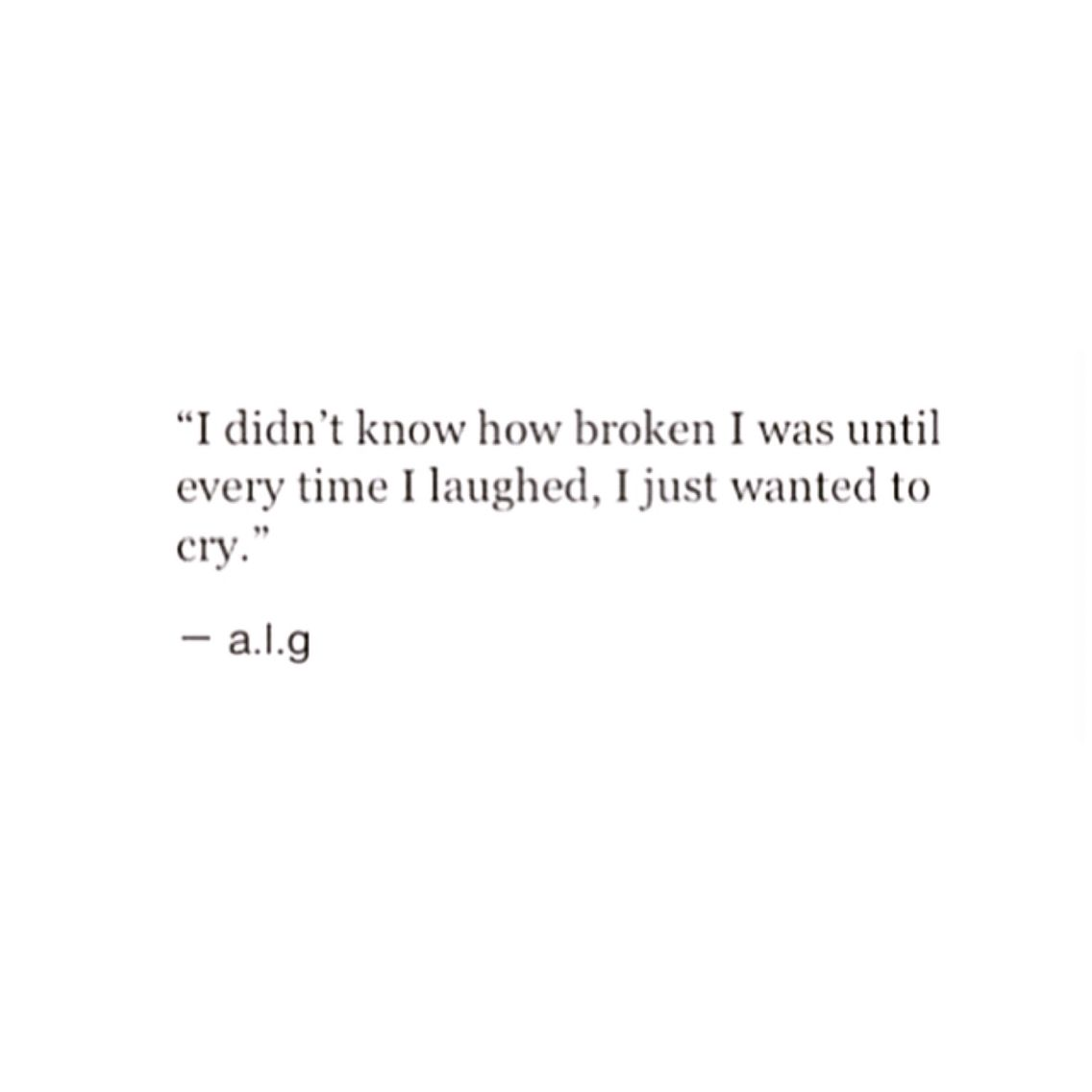 Every Time I Laugh I Wanna Cry Quotes About Strength In Hard Times Feelings Quotes Inspirational Quotes