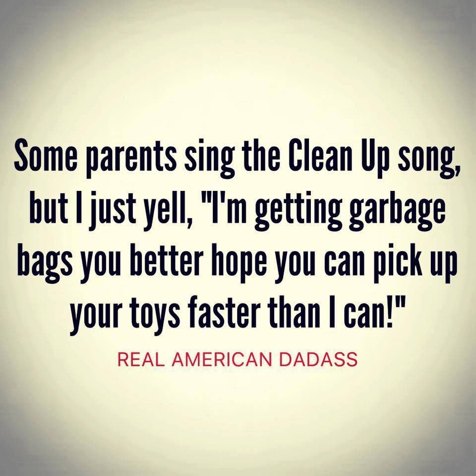 Ask My Kids What I Say I Ll Do With Toys That Don T Get Picked Up They Know Funny Quotes For Teens Funny Quotes Mom Humor