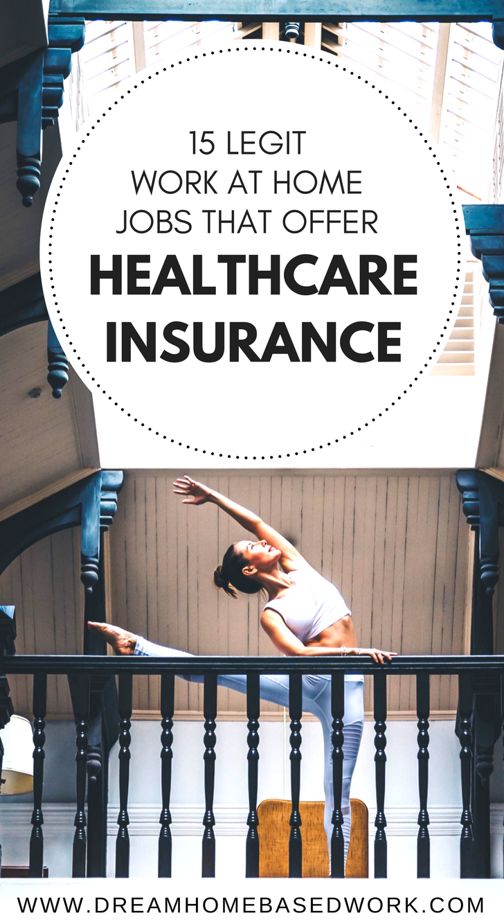 15 Legit Work At Home Jobs That Offer Healthcare Insurance Work