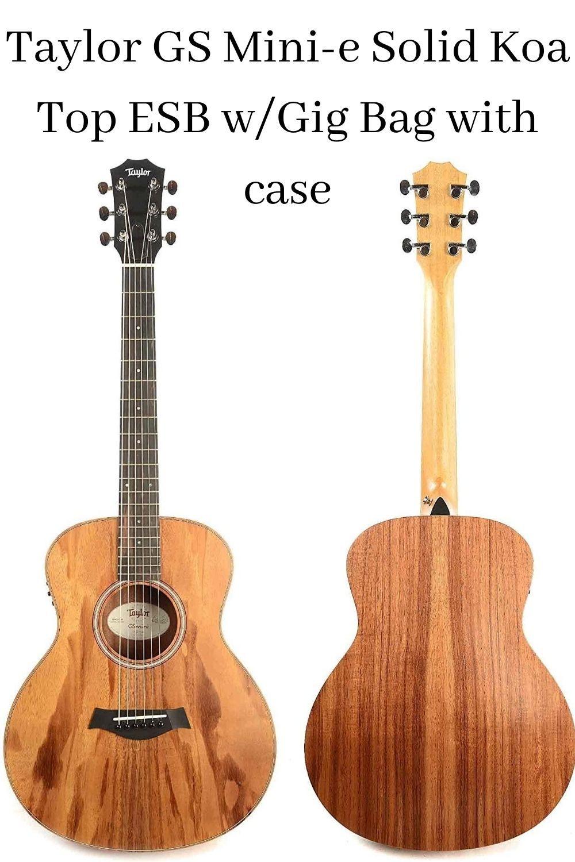Taylor Gs Mini E Solid Koa Top Esb W Gig Bag With Case In 2020 Mini Guitar Taylor