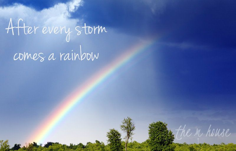 After Every Storm Comes A Rainbow