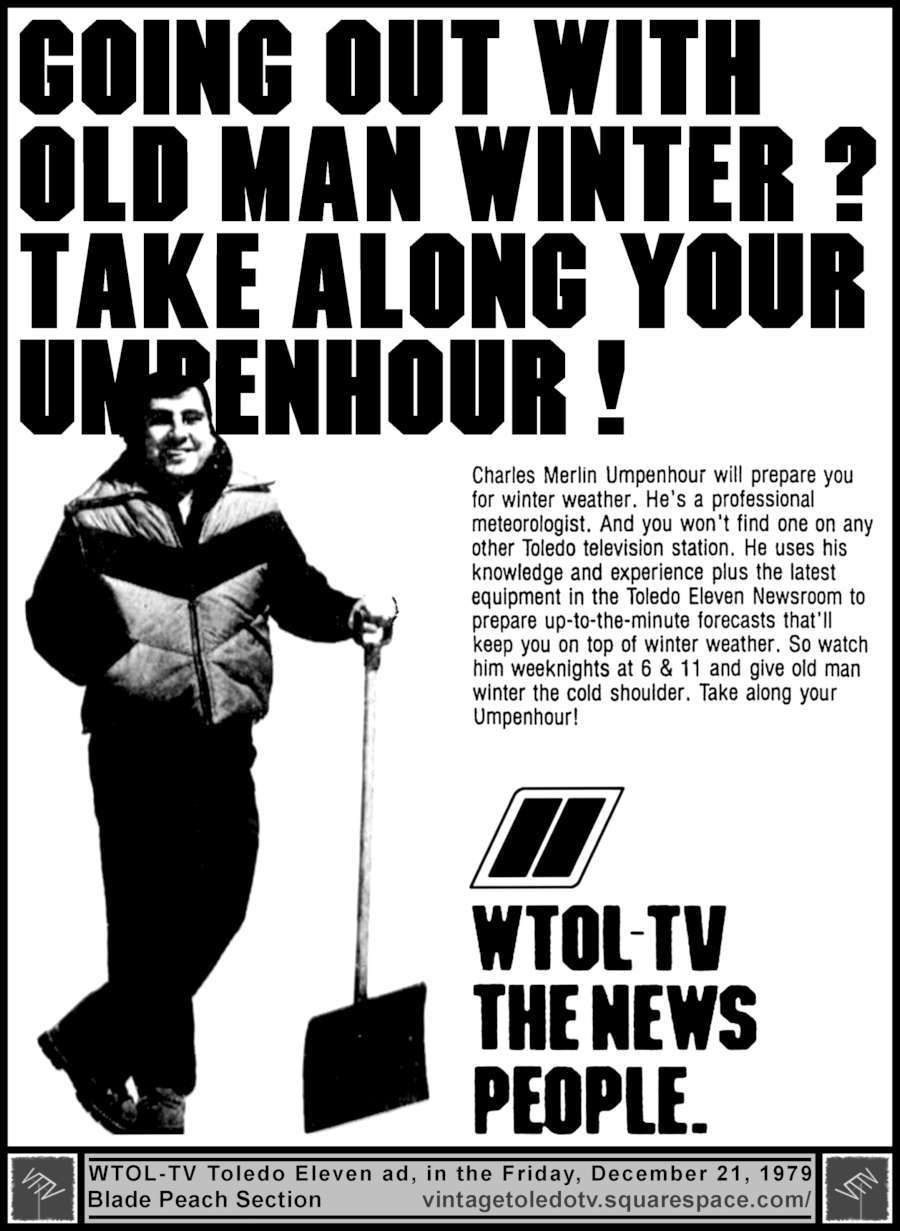 Vintage Toledo TV - WTOL-TV 11 News - Going out with old man winter? Take  along your Umpenhour! (Fri 12/21/79 ad)