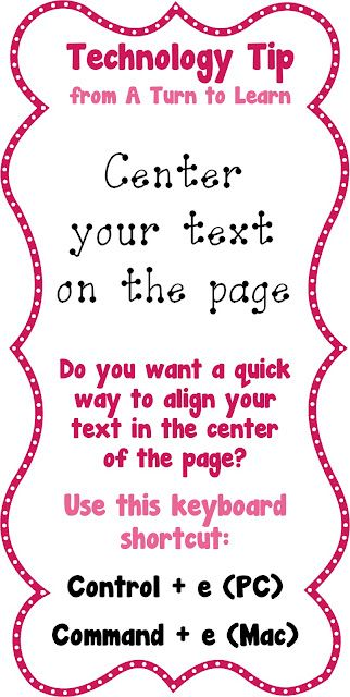A Turn to Learn: Keyboard Shortcut to Center Your Text!