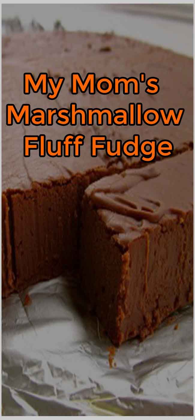 My Mom's Marshmallow Fluff Fudge #marshmallowfluffrecipes