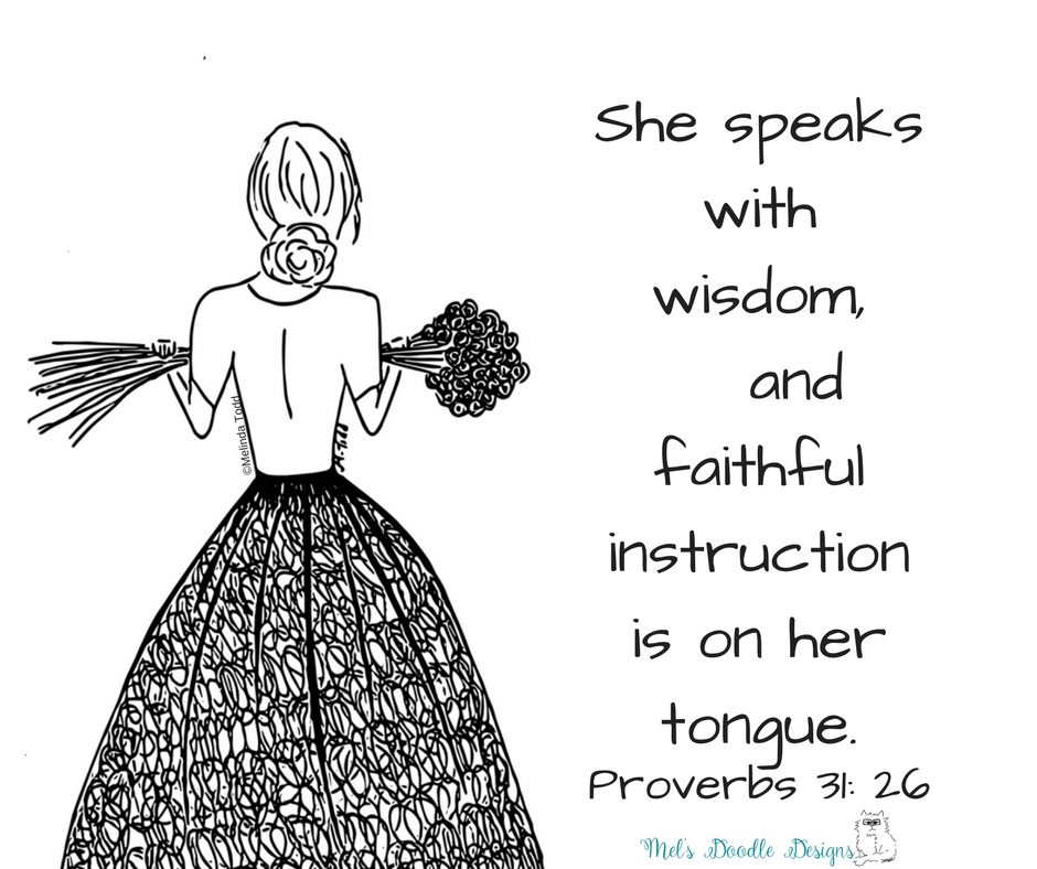 She Speaks With Wisdom And Faithful Instruction Is On Her Tongue