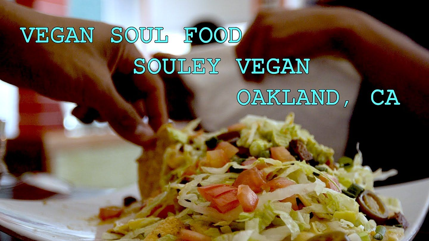 Souley Vegan Vegan Soul Food In Oakland Ca Food Soul