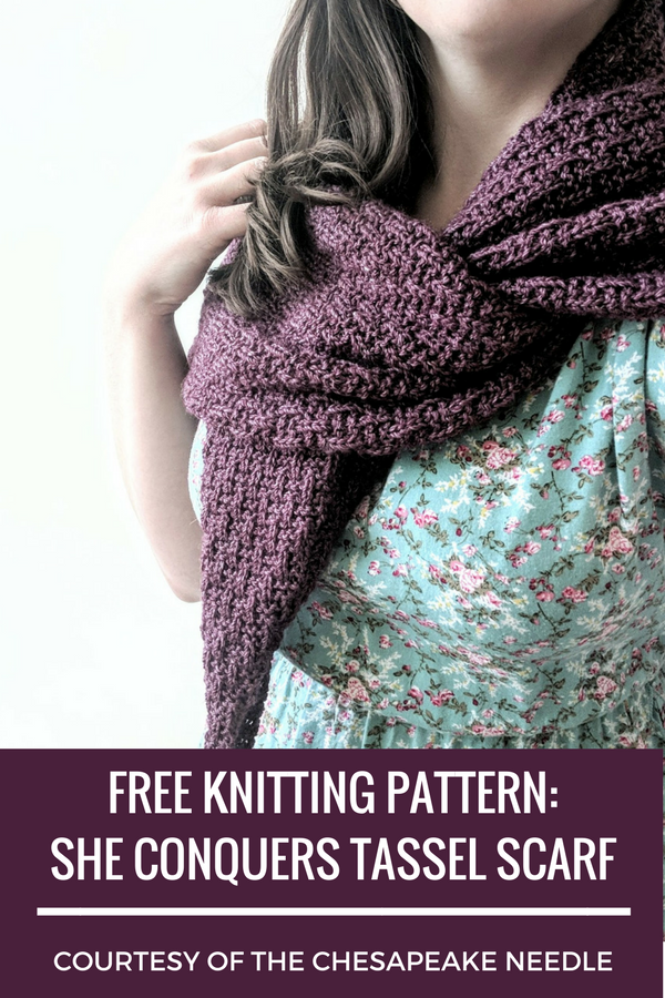 My Free Knitting Pattern For The She Conquers Tassel Scarf Is The