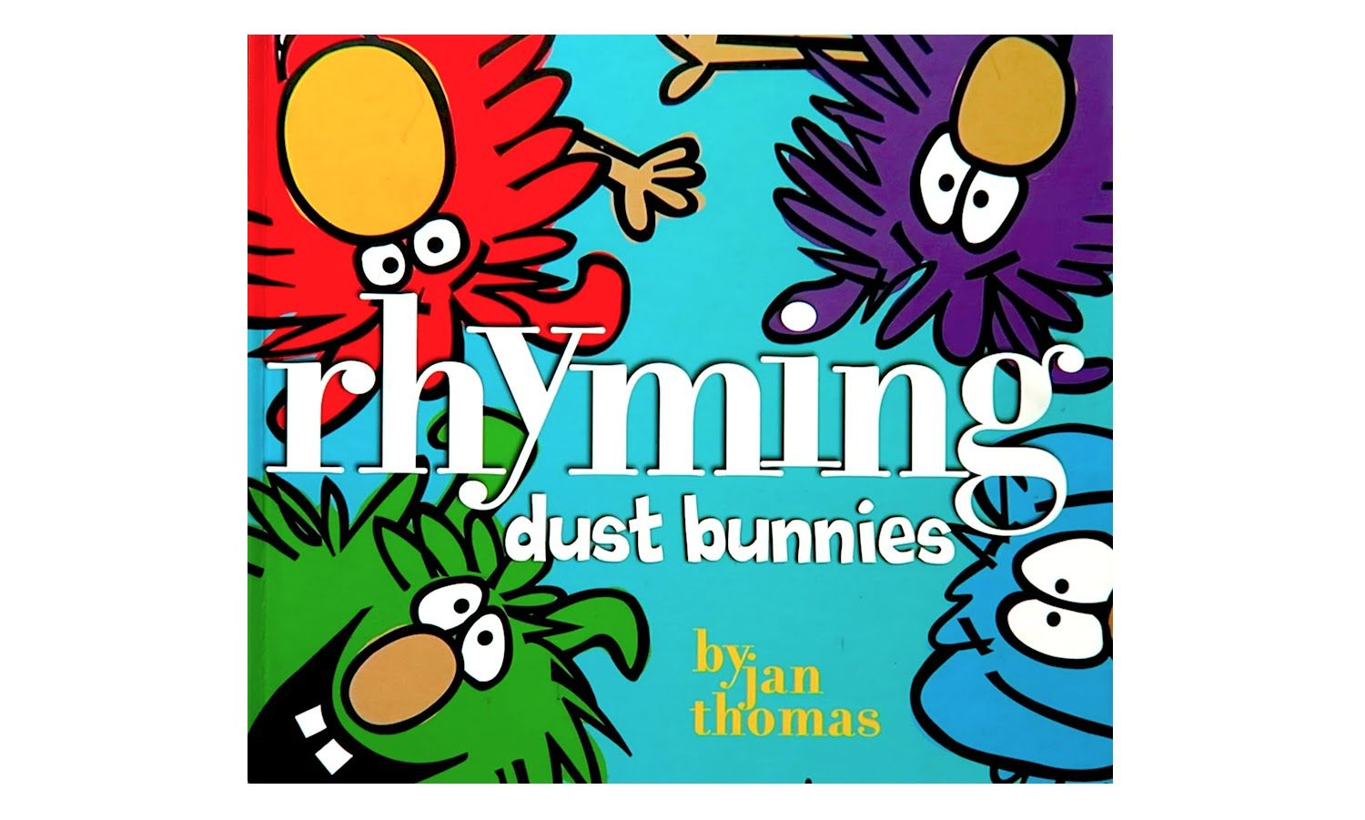 Rhyming Dust Bunnies By Jan Thomas Youtube Dust Bunnies