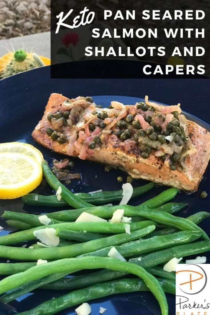 Keto Pan Seared Salmon with Shallots and Capers #searedsalmonrecipes