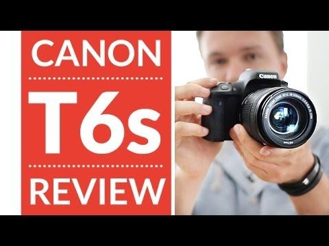 Canon T6s (760d) Hands-On Review & Video Test